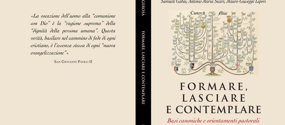 Formare, lasciare e contemplare. Basi canoniche e orientamenti pastorali - Prof. Libero Gerosa